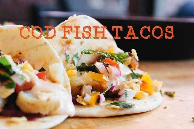 Cod Fish Tacos