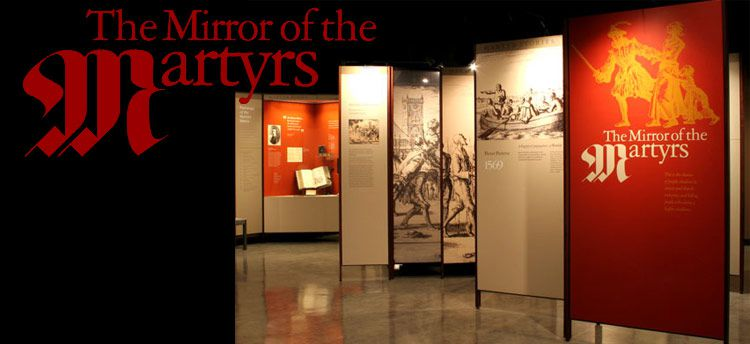 Mirror of the Martyrs Exhibit
