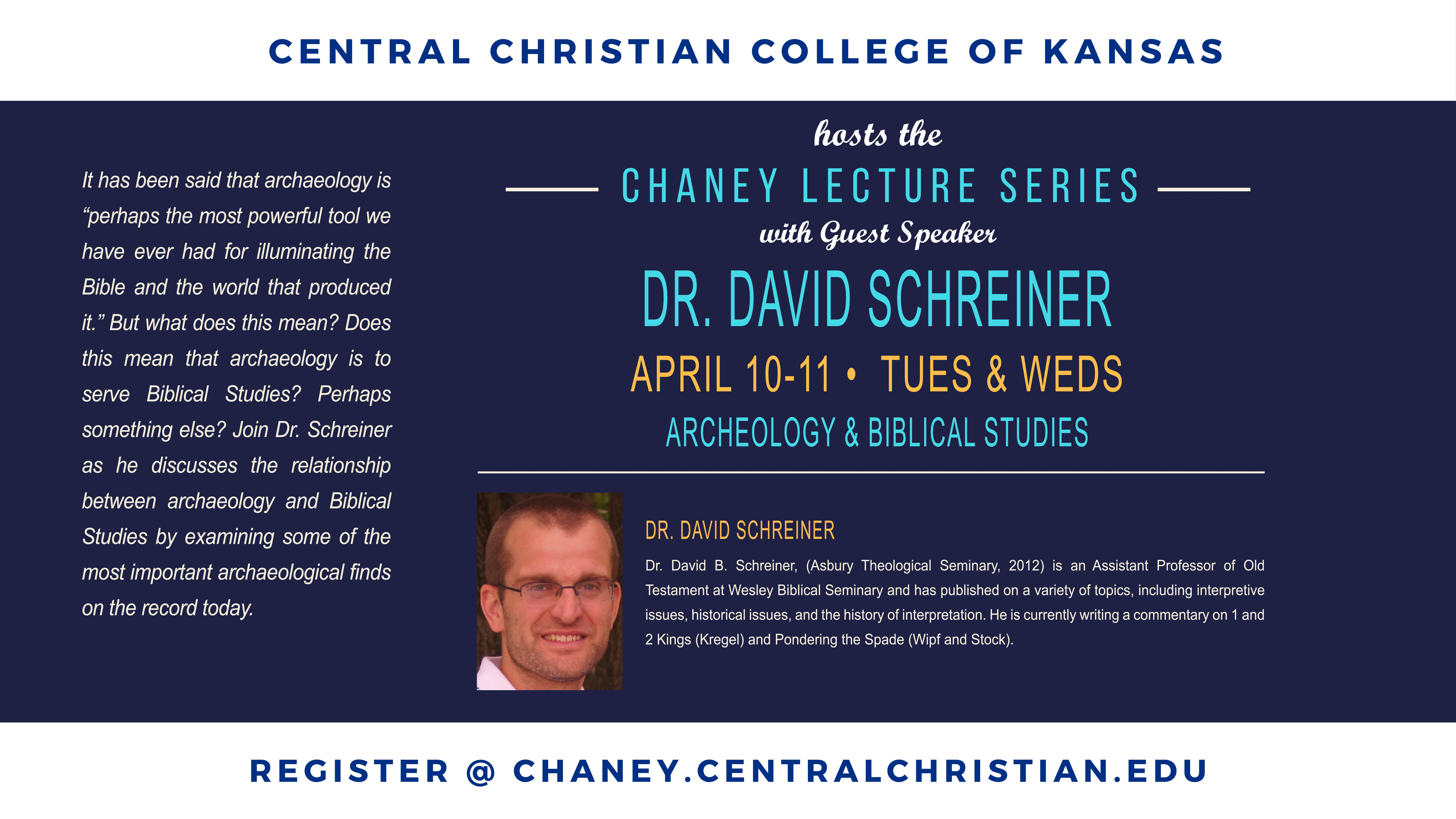 Central Christian College of Kansas proudly hosts the Chaney Lecture Series with guest speaker, Dr. David B. Schreiner.