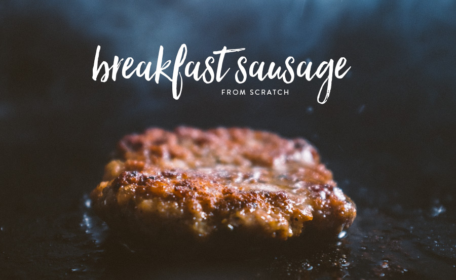 Breakfast Sausage from Scratch