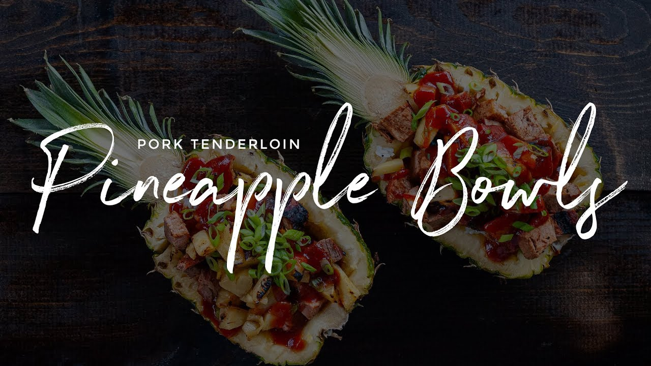 Pork Tenderloin Pineapple Bowls